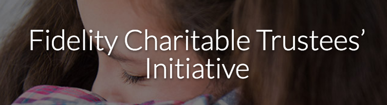 Fidelity Charitable Trustees Initiative